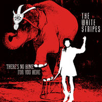 The White Stripes - There's No Home For You Here [Remastered Vinyl Single]
