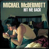Michael Mcdermott - Hit Me Back