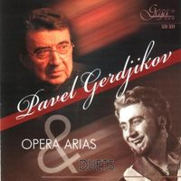 Pavel Gerdjikov - Opera Arias & Duets