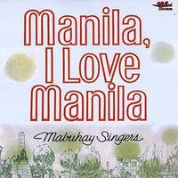 Mabuhay Singers - Manila I Love Manila