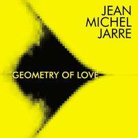Jean-Michel Jarre - Geometry Of Love