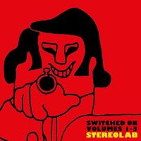 Stereolab - Switched On Volumes 1 - 3