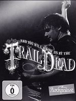...And You Will Know Us By The Trail Of Dead - Live At Rockpalast 2009