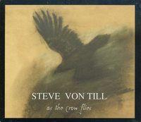 Steve Von Till - As The Crow Flies