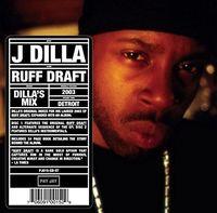 Jay Dee (A.K.A. J Dilla) - Ruff Draft: Dilla's Mix