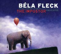 Bela Fleck - The Imposter