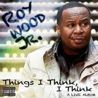 Roy Wood - Things I Think I Think: A Live Album