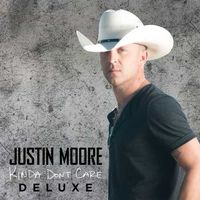 Justin Moore - Kinda Don't Care [Deluxe Edition]