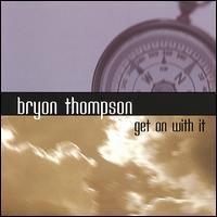 Bryon Thompson - Bryon Thompson