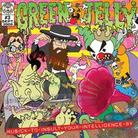Green Jelly - Musick to Insult Your Intellegence By