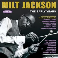 Milt Jackson - The Early Years 1945-52