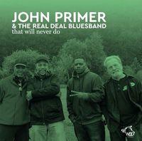 John Primer - That Will Never Do