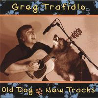 Greg Trafidlo - Old Dog-New Tracks