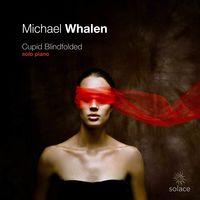Michael Whalen - Cupid Blindfolded [Digipak]