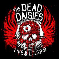 The Dead Daisies - Live & Louder (W/Cd) [180 Gram]