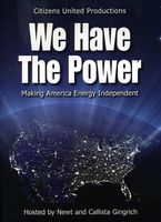 Newt Gingrich - Newt and Callista Gingrich: We Have The Power: Making America Energy Independent