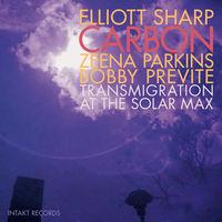 Elliott Sharp - Transmigration At The Solar Max