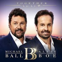 Michael Ball & Alfie Boe - Together Again