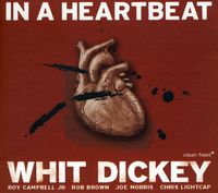 Whit Dickey - In A Heartbeat [Import]