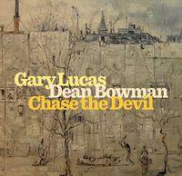 Gary Lucas - Chase The Devil [Digipak]