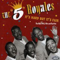 Five Royales - It's Hard But It's Fair-King Hits & Rarities [Import]