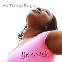 Ijenneh - All Things Bright