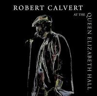 Robert Calvert - At the Queen Elizabeth Hall 1986