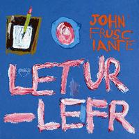 John Frusciante - Letur-Lefr