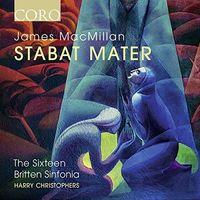 The Sixteen - James Macmillan: Stabat Mater