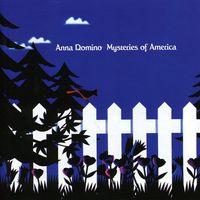 Anna Domino - Mysteries Of America/Colourin The Edge & Outline