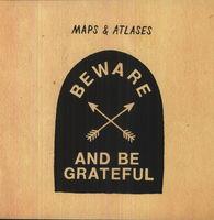 Maps & Atlases - Beware & Be Grateful