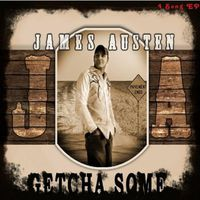 James Austen - Getcha Some