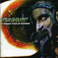 Tiamat - Deeper Kind Of Slumber [Import]