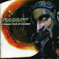 Tiamat - Deeper Kind Of Slumber [Import]