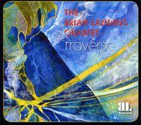 Brian Landrus Quartet - Traverse