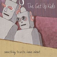 The Get Up Kids - Something To Write Home About (10Th Anniversary)
