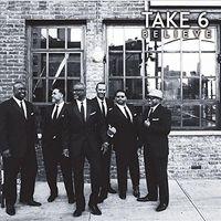 Take 6 - Believe