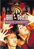 Bill & Ted's Excellent Adventure [Movie] - Bill & Ted's Bogus Journey