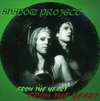 Shadow Project - From the Heart