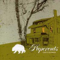 Papercuts - Can't Go Back