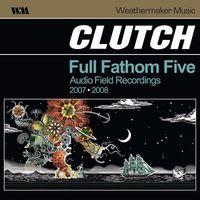 Clutch - Full Fathom Five (Gate)