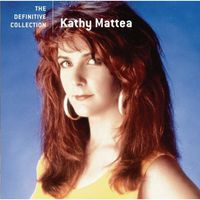 Kathy Mattea - Definitive Collection