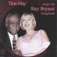 Tina May - Tina May Sings The Ray Bryant Songbook