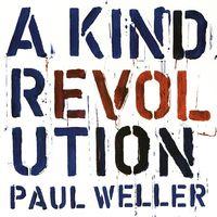 Paul Weller - A Kind Revolution [LP]