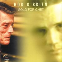 Hod O'Brien - Solo for Chet