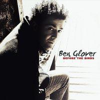 Ben Glover - Before the Birds