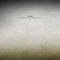 bvdub - A History Of Distance