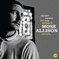Mose Allison - I'm Not Talkin: Song Stylings Of Mose Allison (Uk)