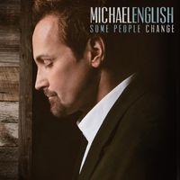 Michael English - Some People Change