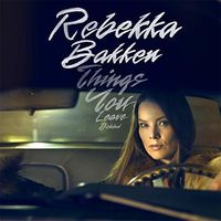 Rebekka Bakken - Things You Leave Behind (Ger)
